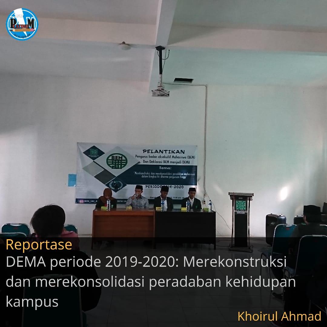 DEMA periode 2019/2020 ; Merekonstruksi dan Merekonsolidasi peradaban kehidupan kampus