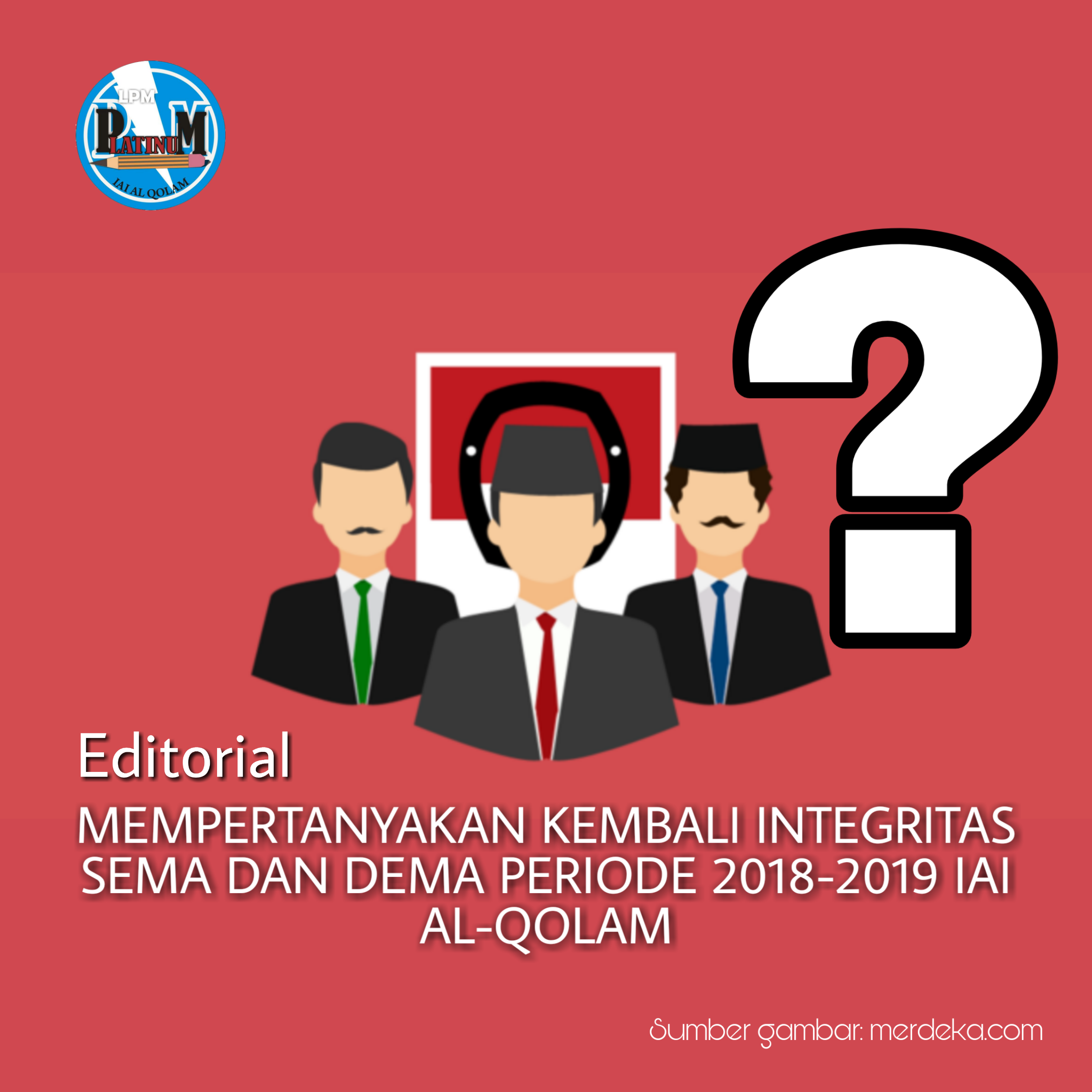 Mempertanyakan Kembali Integritas SEMA dan DEMA IAI Al-Qolam Periode 2018-2019