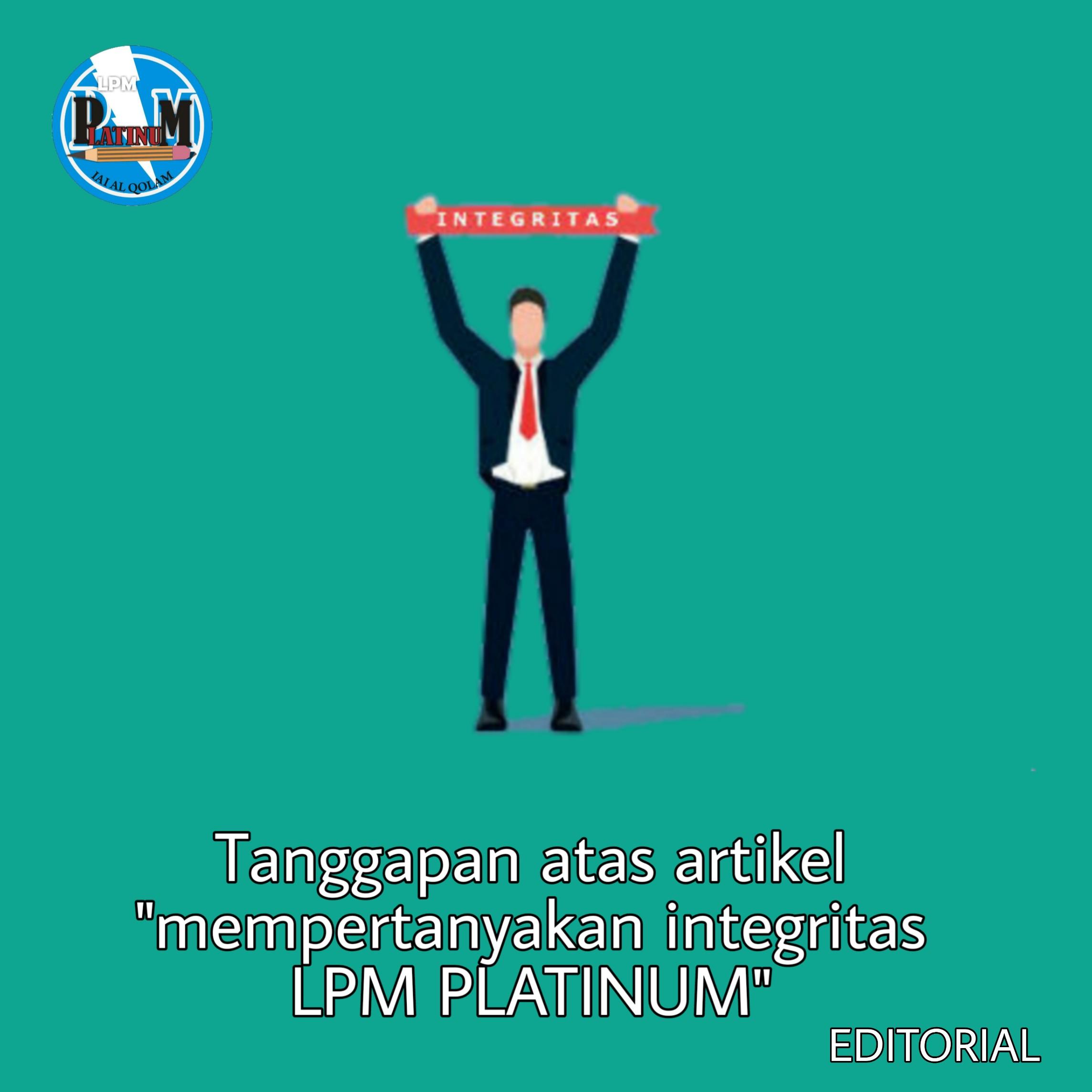 """Tanggapan atas artikel """"mempertanyakan integritas LPM PLATINUM"""""""
